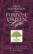 Daily Inspiration For the Purpose Driven Life (The Purpose Driven Life Series)