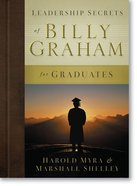 Leadership Secrets of Billy Graham For Graduates Hardback