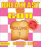 Breakfast With God (Vol 2) Paperback