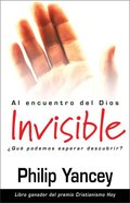 Al Encouentro Del Dios Invisible (What Can I Expect From A Relationship With God)