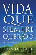 La Vida Que Siempre Quisiste (The Life You'Ve Always Wanted) Paperback