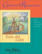 Celebremos La Recuperacion (Leader's Guide) (Celebrate Recovery) (Celebrate Recovery Series) Paperback