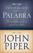 Traspasado Por La Palabra (Pierced By The Word) Hardback