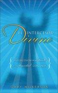 El Intercesor Divino (Divine Intercessor, The) Paperback