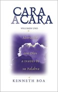 Cara a Cara: Adoracion Intima Con Dios a Traves De Su Palabra (Intimate Worship With God Through His Word (Face To Face) Paperback