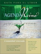 Agenda Del Reino Para Una Comunidad Renovada (Kingdom Agenda For A Renewed Community, The Leader's Guide) Paperback