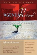 Agenda Del Reino Para Una Iglesia Victoriosa (Kingdom Agenda For A Thriving Church, The Student Book) Paperback