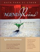 Agenda Del Reino Para Una Iglesia Victoriosa (Kingdom Agenda For A Thriving Church, The Leader's Guide) Paperback