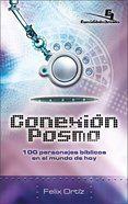 Conexion Posmo: 100 Personajes Biblicos En El Mundo De Hoy (Postmodern Connection  100 Bible Characters In Today's World) Paperback