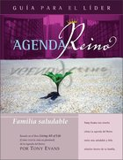 Agenda Del Reino Para Una Familia Salvdable (Kingdom Agenda For A Healthy Family, The Leader's Guide) Paperback