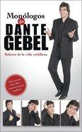 Monologos De Dante Gebel (Dante Gebel's Monologues) Paperback