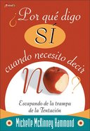 "Por Que Decir ""Si"" Cuando Necesitas Decir ""No"" (Why Do I Say ""Yes"" When I Mean ""No"") Paperback"