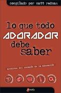 Lo Que Todo Adorador Debe Saber (The Heart Of Worship Files) Paperback