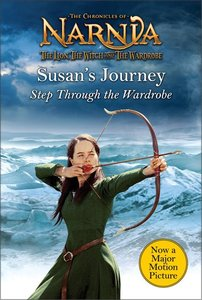 Narnia: Susans Journey (Chronicles Of Narnia Lion Witch And Wardrobe Series)