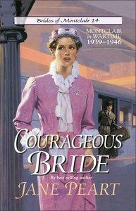 Courageous Bride (#14 in Brides Of Montclair Series)