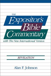 Revelation (#14 in Expositors Bible Commentary New Testament Series)