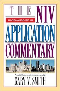 Hosea/Amos/Micah (Niv Application Commentary Series)