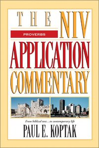 Proverbs (Niv Application Commentary Series)