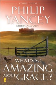 Whats So Amazing About Grace (Study Guide)