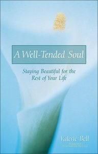 Well-Tended Soul