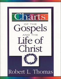 Charts of the Gospels and the Life of Christ (Zondervan Charts Series)