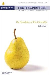 Faithfulness (Zondervan Fruit Of The Spirit Bible Study Series)