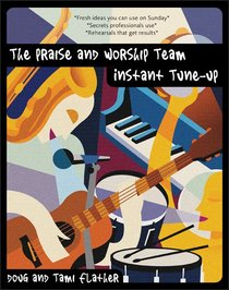 Praise and Worship Team: Instant Tune Up