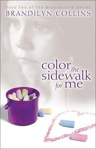 Color the Sidewalk For Me (#02 in Bradleyville Series)