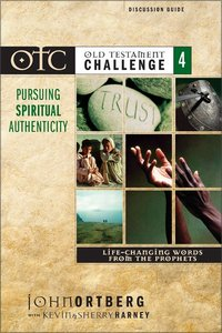 Otc #04: Pursuing Spiritual Authenticity Discussion Guide (Old Testament Challenge)
