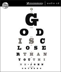 God is Closer Than You Think (Unabridged, 6 Cds)