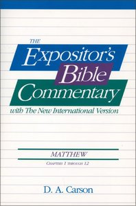 Matthew Ch 1-12 (#01 in Expositors Bible Commentary New Testament Series)