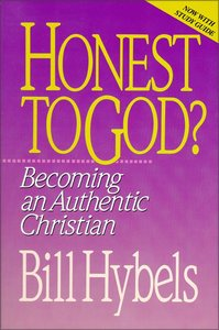 Honest to God: Becoming An Authentic Christian - Now With Discussion Guide
