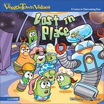 Lost in Place (#04 in Veggie Tales: Veggie Town Values (Veggietales) Series)