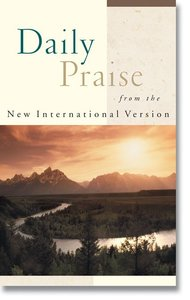 Daily Praise From the New International Version