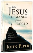 What Jesus Demands From the World Hardback