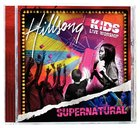 Hillsong Kids 2006: Supernatural CD
