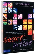 The Heart of the Artist: A Character-Building Guide For You & Your Ministry Team Paperback