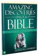 Amazing Discoveries That Unlock the Bible (A Visual Experience Series) Hardback
