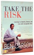 Take the Risk: Learning to Identify, Choose, and Live With Acceptable Risk Paperback