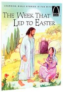 The Week That Led to Easter (Arch Books Series) Paperback