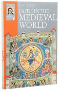 Faith in the Medieval World (Lion Histories Series) Paperback