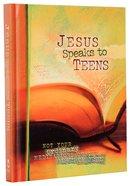 Jesus Speaks to Teens: Not Your Ordinary Meditations on the Word of Jesus Hardback