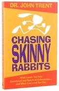 Chasing Skinny Rabbits Paperback