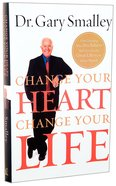Change Your Heart, Change Your Life Paperback