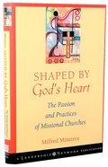 Shaped By God's Heart Hardback