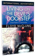 Living on the Devil's Doorstep (International Adventures Series) Paperback