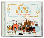 Hawk Nelson is My Friend CD
