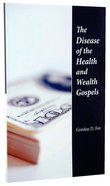 The Disease of the Health and Wealth Gospels