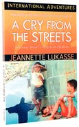 A Cry From the Streets (International Adventures Series) Paperback