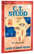 C T Studd - No Retreat (Christian Heroes Then & Now Series) Paperback